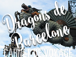 Chasse aux dragons à Barcelone…