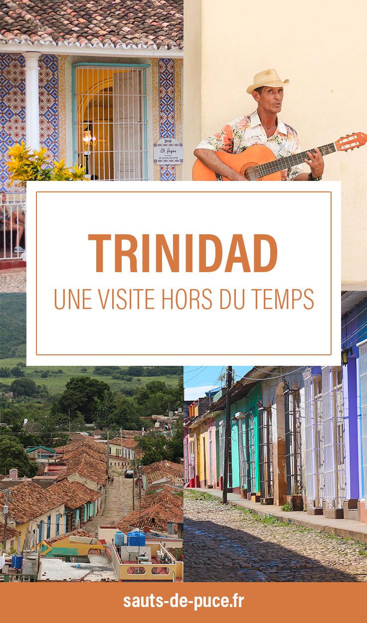 Visiter Trinidad, une visite hors du temps