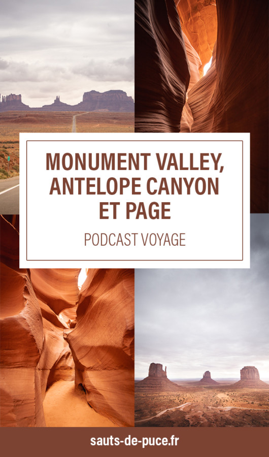 Visiter Monument Valley, Antelope Canyon, et Page