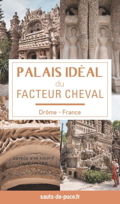 Le Palais incroyable du facteur Cheval, une visite insolite en Drôme