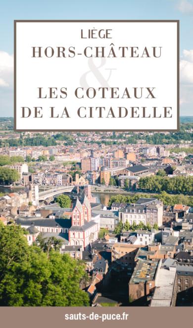 Liège, Promenade entre Hors-Château et les coteaux de la Citadelle